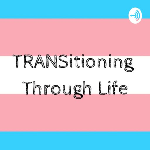 Cover art for podcast TRANSitioning Through Life