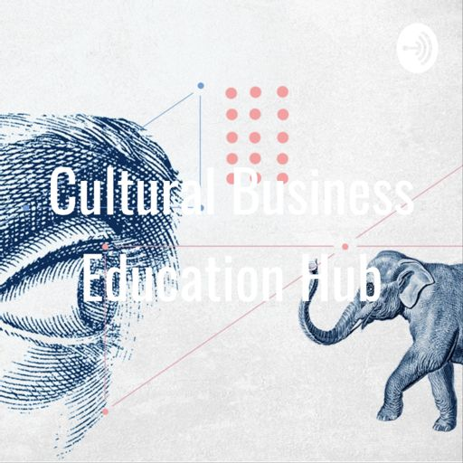 Cover art for podcast Cultural Business Education Hub