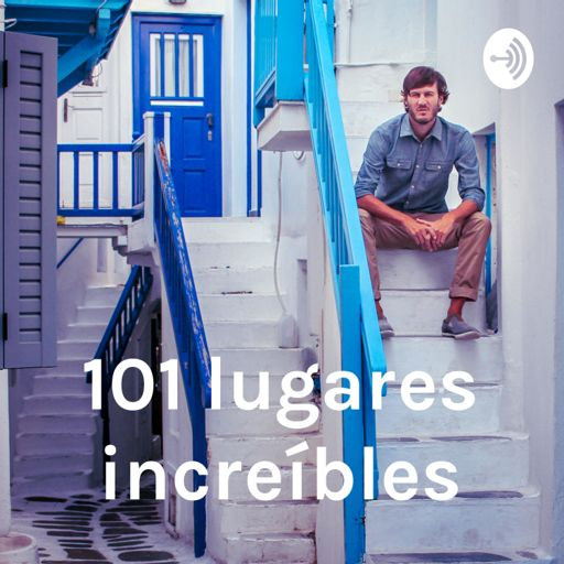 Cover art for podcast 101 lugares increíbles