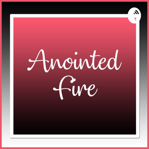 Cover art for podcast Anointed Fire