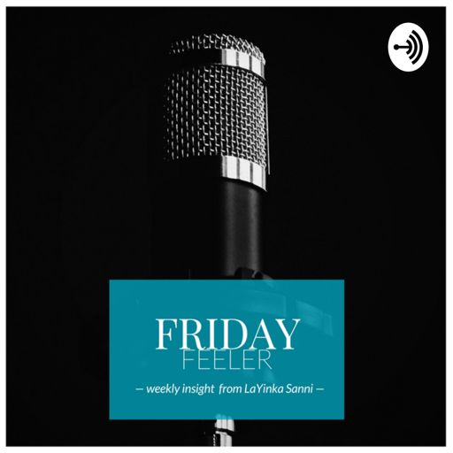 Cover art for podcast Friday Feelers with LaYinka Sanni