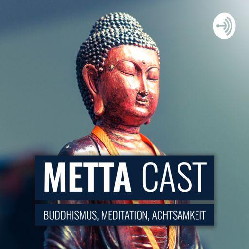 Cover art for podcast Metta Cast - Buddhismus, Meditation, Achtsamkeit