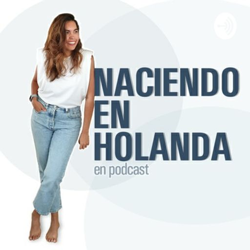 Cover art for podcast Naciendo En Holanda