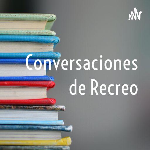 Cover art for podcast Conversaciones de Recreo