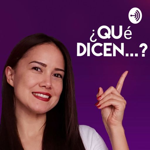 Cover art for podcast ¿Qué Dicen...?