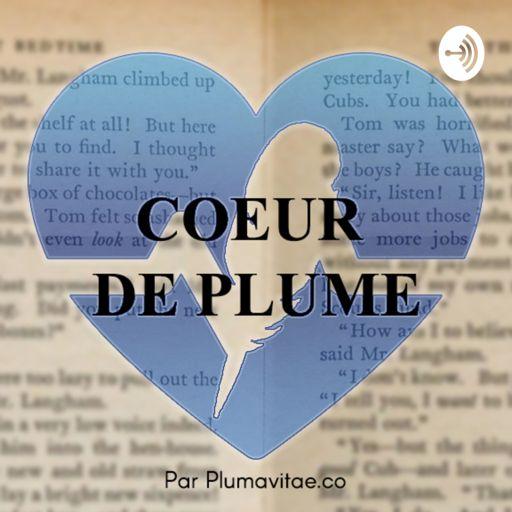 Cover art for podcast Cœur de Plume
