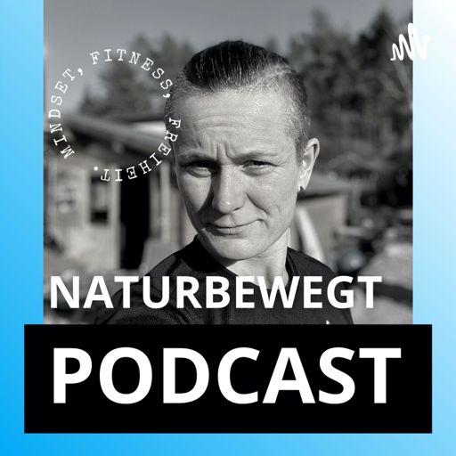 Cover art for podcast Naturbewegt Fitness - Dein Podcast für Fitness, Mindset und Freiheit.