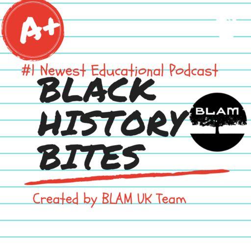 Cover art for podcast BLAM UK ( Black History Bites)