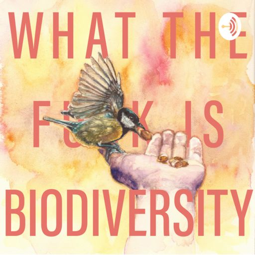 Cover art for podcast What the f*** is biodiversity?