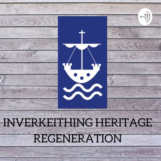 Cover art for podcast Inverkeithing Heritage Regeneration