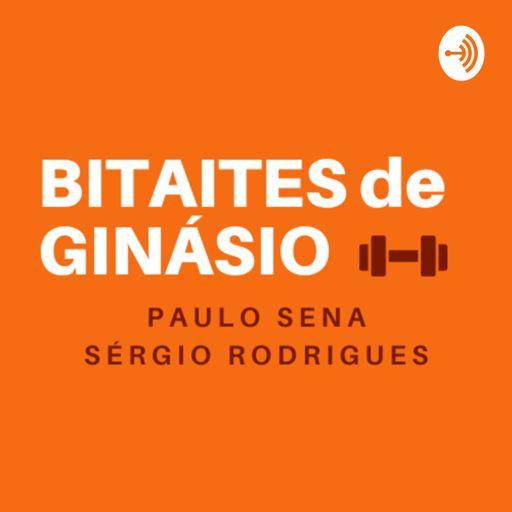 Cover art for podcast Bitaites de Ginásio - Por Paulo Sena e Sérgio Rodrigues