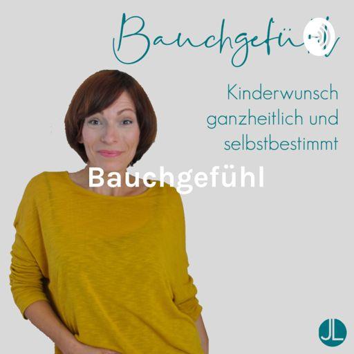 Cover art for podcast Bauchgefühl - Kinderwunsch ganzheitlich und selbstbestimmt