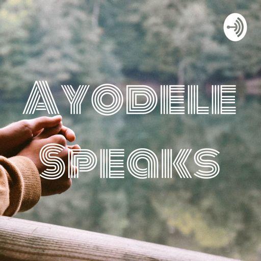 Cover art for podcast Ayodele Speaks