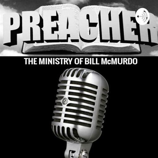 Cover art for podcast PREACHER BILL McMURDO