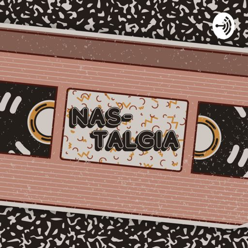 Cover art for podcast Nas-Talgia