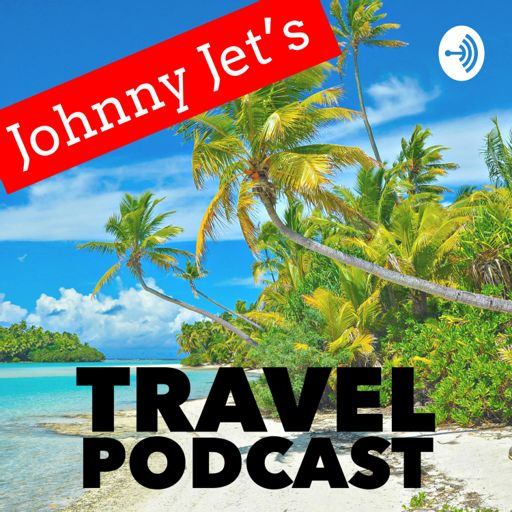 Cover art for podcast Johnny Jet's Travel Podcast