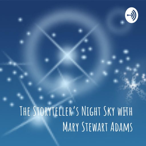 Cover art for podcast The Storyteller's Night Sky with Mary Stewart Adams