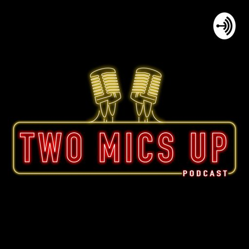 Cover art for podcast Two Mics Up