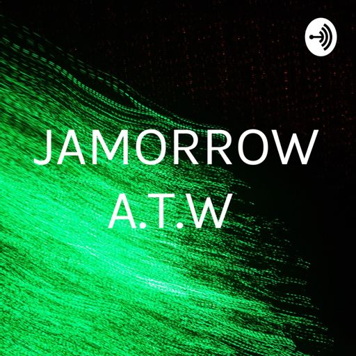 Cover art for podcast JAMORROW A.T.W