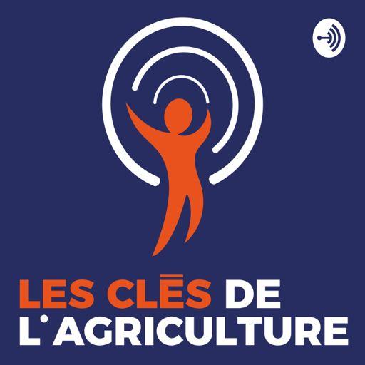 Cover art for podcast Les Clés De l'Agriculture