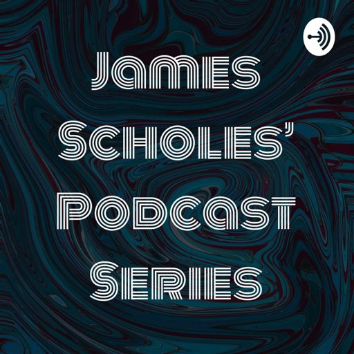 Cover art for podcast James Scholes' Podcast Series