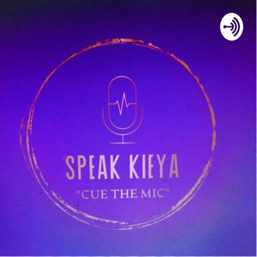 """Cover art for podcast """"Speak Kieya"""""""