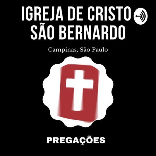 Cover art for podcast igreja de Cristo no São Bernardo em Campinas,SP