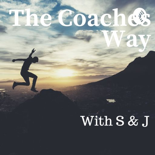 Cover art for podcast The Coaches Way With S & J