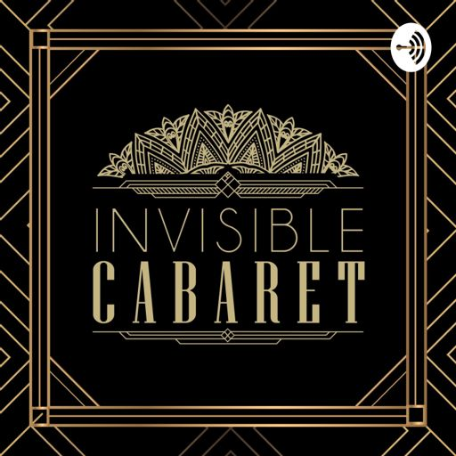 Cover art for podcast The Invisible Cabaret Podcast: Mental Health & Creativity