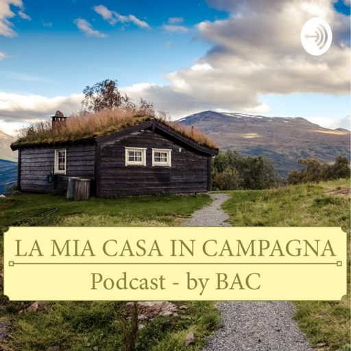Cover art for podcast La Mia Casa In Campagna