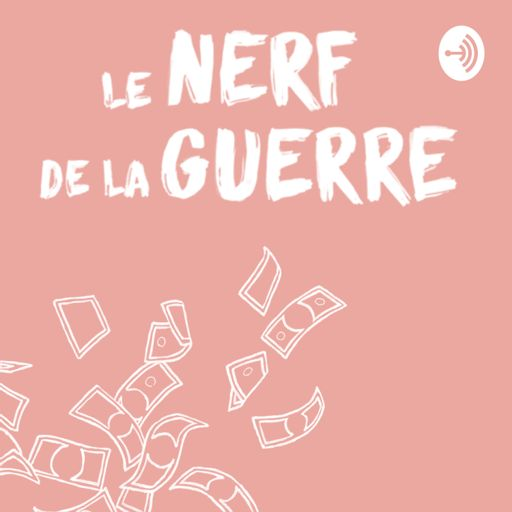 Cover art for podcast Le nerf de la guerre