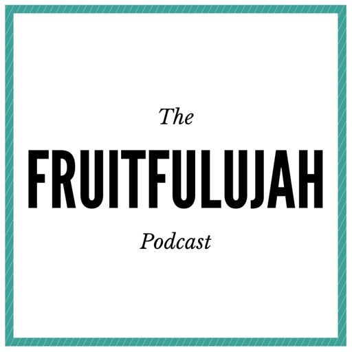 Cover art for podcast Fruitfulujah
