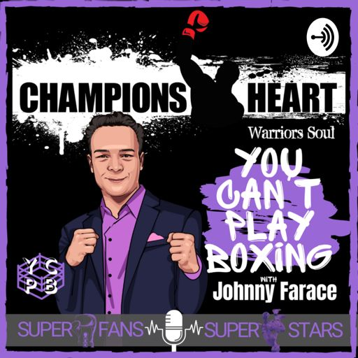 Cover art for podcast ChampionsHeart Boxing Chat - You Can't Play Boxing with Johnny Faraće