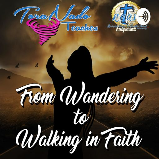 Cover art for podcast ToraNado Teaches From Wandering To Walking In Faith
