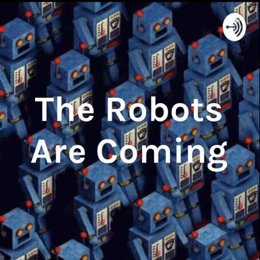 Cover art for podcast The Robots Are Coming