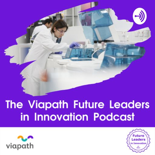 Cover art for podcast The Viapath Future Leaders in Innovation Podcast