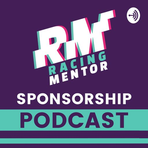Cover art for podcast Racing Mentor Sponsorship Podcast