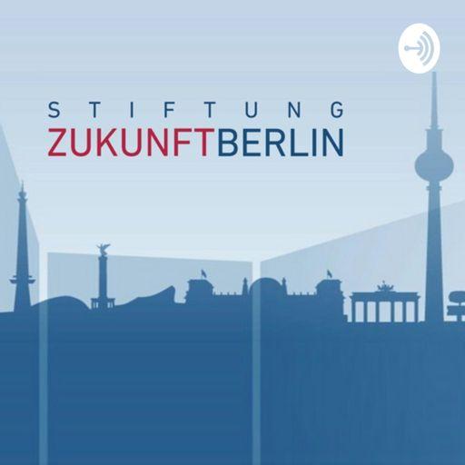 Cover art for podcast Berliner Dialoge  - Der Podcast der Stiftung Zukunft Berlin