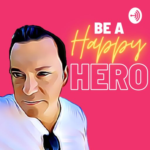 Cover art for podcast Be a Happy Hero