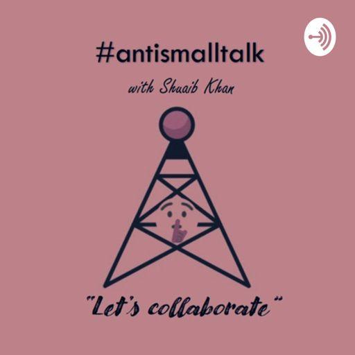 Cover art for podcast #antismalltalk - By Shuaib Khan