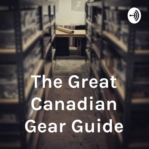Cover art for podcast The Great Canadian Gear Guide