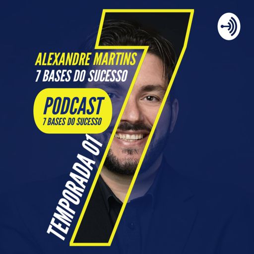 Cover art for podcast 7 BASES DO SUCESSO