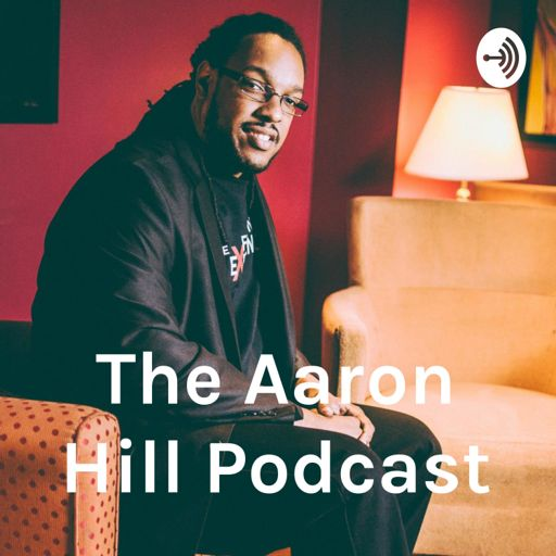 Cover art for podcast The Aaron Hill Podcast