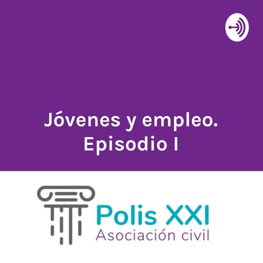 Cover art for podcast Jóvenes y empleo. Episodio I: qué es el mercado laboral y la importancia de la red de contactos.