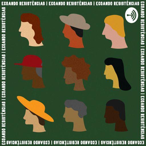 Cover art for podcast Ecoando Resistências
