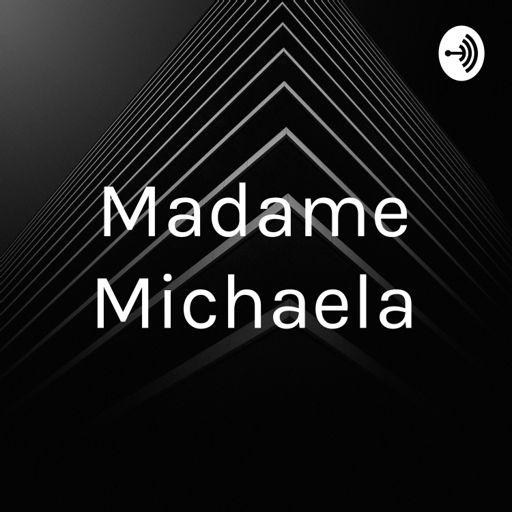 Cover art for podcast Madame Michaela