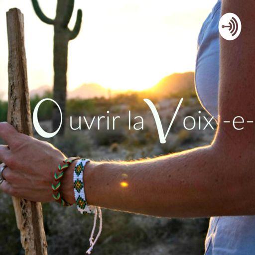 Cover art for podcast Ouvrir la Voix -e-