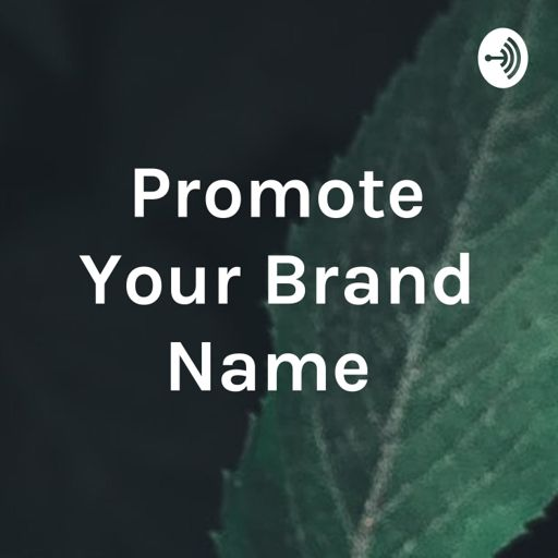 Cover art for podcast Promote Your Brand Name