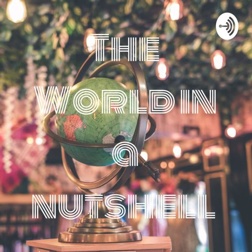 Cover art for podcast The World in a nutshell