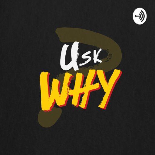 Cover art for podcast UskWHY
